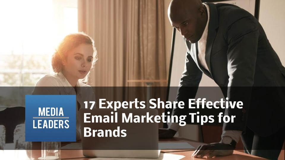 17-Experts-Share-Effective-Email-Marketing-Tips-for-Brands.jpg