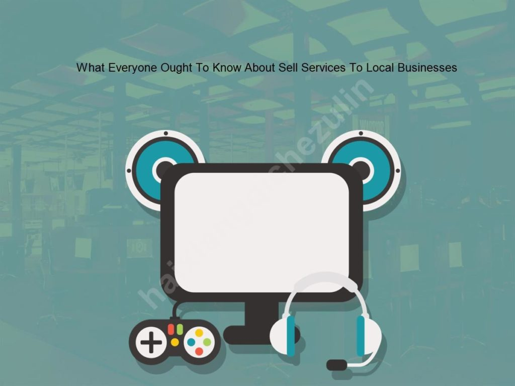 What Everyone Ought To Know About Sell Services To Local Businesses
